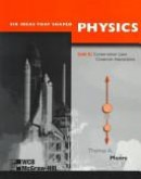 Six ideas that shaped physics: unit c, conservation laws, constrain interactions
