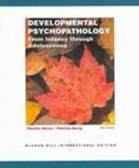 Developmental psychopathology. from infancy through adolescence.