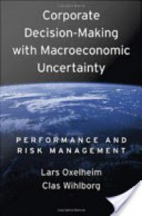Corporate Decision-Making with Macroeconomic Uncertainty : Performance and Risk Management
