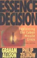 Essence of decsion explaining the cuban missile crisis