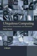 Ubiquitous computing - smart devices, environments and