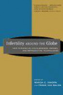 Infertility around the globe, new thinking on childlessness, gender, and reproductive technologies.