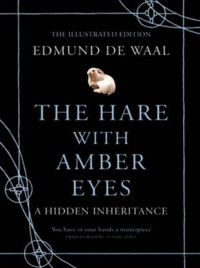 Hare With Amber Eyes / deel Illustrated