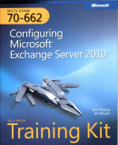 MCTS Self-Paced Training Kit (Exam 70-662): Configuring Micr