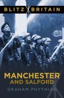 Blitz Britain: Manchester and Salfo