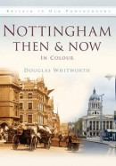 Nottingham then and now