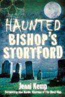 Haunted Bishop\'s Stortford
