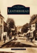 Leatherhead (Archive Photographs)
