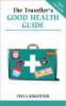 Traveller''s good health guide