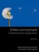 Macmillan Books for Teachers - Children Learning English Teaching Development Series