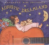PUTUMAYO KIDS PRESENTS: ACOUSTIC DREAMLAND
