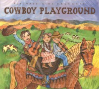 PUTUMAYO PRESENTS: COWBOY PLAYGROUND