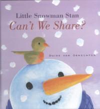 Little snowman stan can't we share