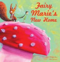 Fairy marie's new home