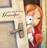 Get well soon grandpa!