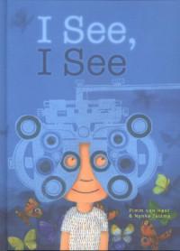 I see i see