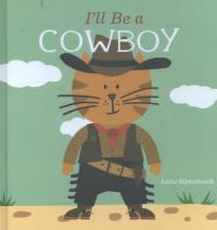 I'll be a cowboy