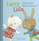 Larry and lola what will we choose