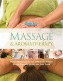 Massage & Aromatherapy: Simple Techniques To Use At Home To Relieve Stress, Promote Health, And Feel Great