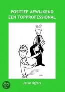 Positief Afwijkend een Topprofessional