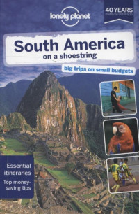 Lonely Planet South America on a Shoestring dr 12