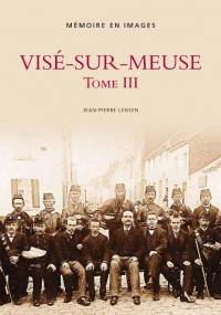 Vise-sur-Meuse / Tome III