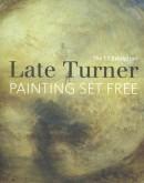 Late Turner. Painting Set Free (Pb)