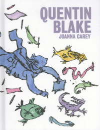 Quentin Blake by Joanna Carey