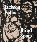 Jackson Pollock. Blind Spots