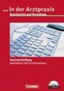 Medizinische Fachangestellte 1.-3. Ausbildungsjahr. Organisation und Verwaltung in der Arztpraxis. Arbeitsbuch