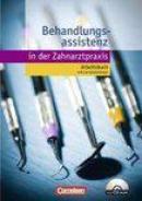 Zahnmedizinische Fachangestellte - Behandlungsassistenz. Lernsituationen und Aufgaben