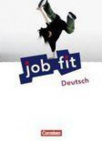 Job fit. Deutsch. Allgemeine Ausgabe. Schülerbuch mit eingelegten Lösungen
