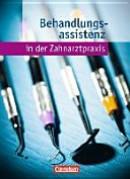 Zahnmedizinische Fachangestellte. Behandlungsassistenz. Fachkunde Schülerbuch