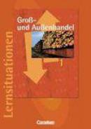 Groß- und Außenhandel 1. Arbeitsbuch m. Lernsituationen