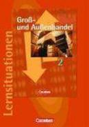 Groß- und Außenhandel 2. Arbeitsbuch mit Lernsituationen