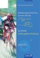 Handlungsorientiertes Lernen mit der Interrad GmbH. Arbeitsheft. Lernfeld Auftragsbearbeitung