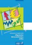 Allgemeine Wirtschaftslehre (AWL). Schülerbuch