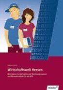 Wirtschaftswelt Hessen 1. Schülerbuch. Berufsfachschule