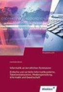 Informatik An Beruflichen Gymnasien. It-Grundwissen. Klasse 11