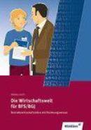 Die Wirtschaftswelt für BFS/BGJ. Betriebswirtschaftslehre mit Rechnungswesen. Nordrhein-Westfalen