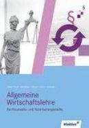 Allgemeine Wirtschaftslehre. Rechtsanwalts- und Notarfachangestellte. Schülerband