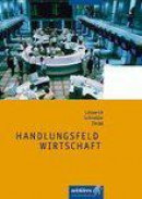 Handlungsfeld Wirtschaft. Schülerbuch