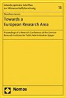Towards a European Research Area: Proceedings of a Research Conference at the German Research Institute for Public Administration Speyer
