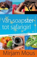 Van soapster tot safarigirl 3 en 4