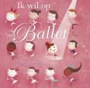 Ik wil op ballet (met uitneembare poster)