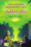 Bakkerij Bliss Het geheime ingrediënt van Bakkerij Bliss