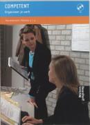Competent Secretarieel Competent Organiseer je werk Praktijkboek