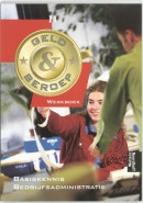 Geld & beroep Basiskennis bedrijfsadministratie niveau II Werkboek