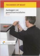 Techniek op maat Aanleggen van gastoevoerinstallaties Werkboek