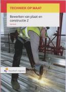 Techniek op maat Bewerken van plaat en constructie 2 Werkboek